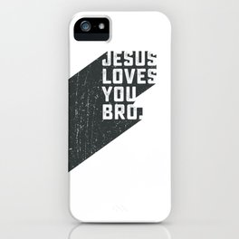 Jesus loves you bro iPhone Case