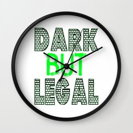 """Cute and simple brick tee design with text """"Dark and Legal"""" makes a great gift for everyone!  Wall Clock"""