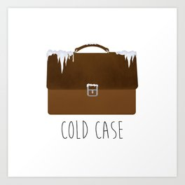 Cold Case Art Print