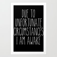 unfortunate circumstances in b&w Art Print