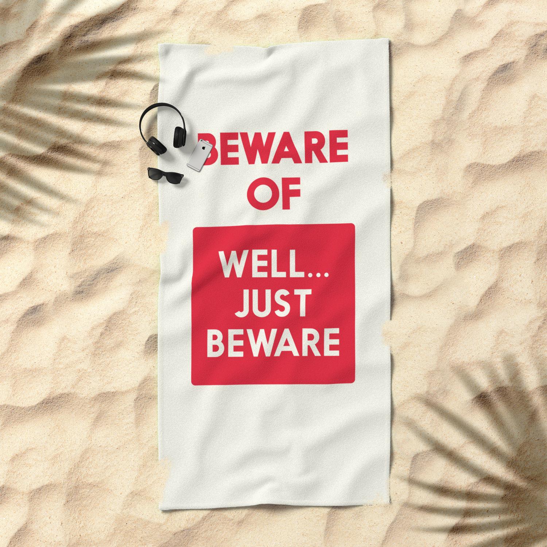 Beware Of Well Just Beware Safety Hazard Gift Ideas Dog Man Cave Warning Signal Vintage Sign Beach Towel