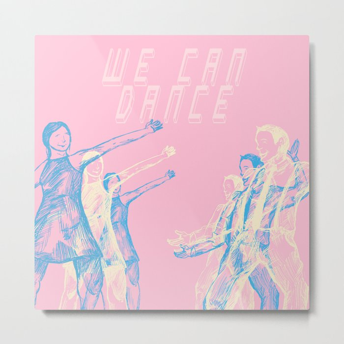 We Can Dance If We Want To Metal Print