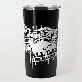 All Gas no Brakes Travel Mug