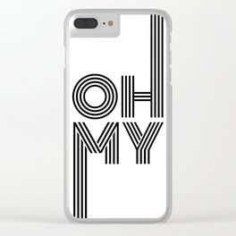 Oh my Clear iPhone Case