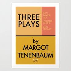 Three Plays By Margot Tenenbaum Art Print