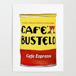 Cafe Bustelo Cuban Coffee Poster