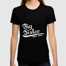Big Sister Est 2016 Sibling Gift Idea Kids Children Apparel Sister T-Shirts T-shirt