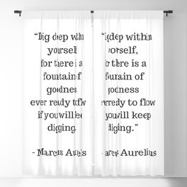 STOIC philosophy quotes - Marcus Aurelius - Dig deep within yourself Blackout Curtain