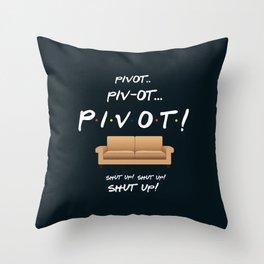 Pivot - Friends TV Show Throw Pillow