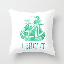 I Ship It - Watercolour Throw Pillow