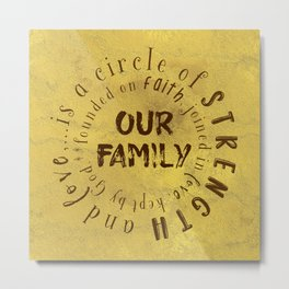 Family is a circle of strength and love Quote Typography Metal Print