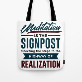 Meditation To Realization Tote Bag