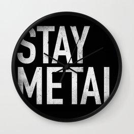 Stay Metal Wall Clock