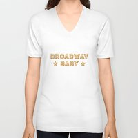 broadway V-neck T-shirts featuring Broadway Baby! by byebyesally