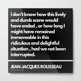 68  |Jean-Jacques Rousseau Quotes | 201106 Social Contract Writer Writing Literature Literary Metal Print