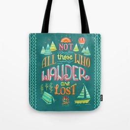 Not All Those Who Wander ii Tote Bag