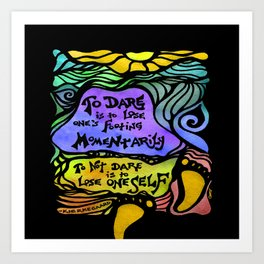 To Dare Art Print