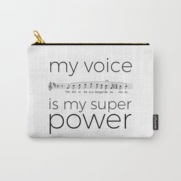 My voice is my super power (tenor, white version) Carry-All Pouch
