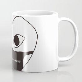 Comme On Wear a Mask Coffee Mug