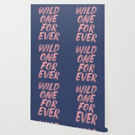 Wild One Forever pink and blue typography funny poster hand lettered bedroom wall home decor Wallpaper