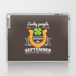 Lucky People are Born in September Laptop & iPad Skin