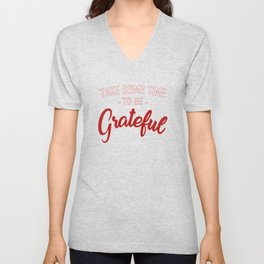Take some time to be Grateful Unisex V-Neck