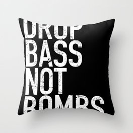 Drop Bass Not Bombs (Novato) Throw Pillow