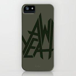 AW YEAH iPhone Case