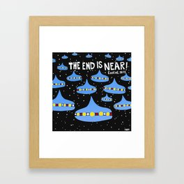 The End Is Near Framed Art Print