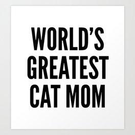 WORLD'S GREATEST CAT MOM Art Print