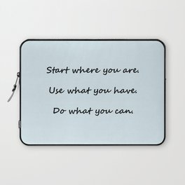 Start where you are - Arthur Ashe - light blue script Laptop Sleeve