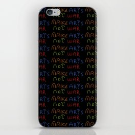 make arts not war 2-anti-war,pacifist,pacifism,art,artist,arte,paz,humanities iPhone Skin