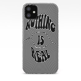 Nothing is Real iPhone Case