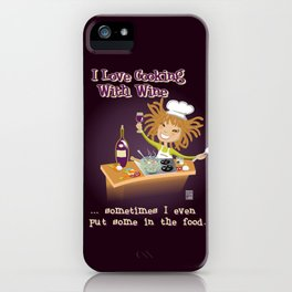 Cooking With Wine iPhone Case
