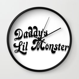 daddys lil monster Wall Clock