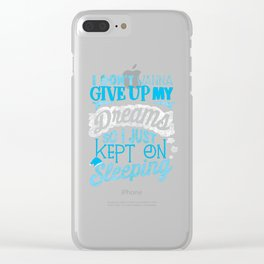 Don't Give Up On Your Dreams Keep Sleeping product Clear iPhone Case