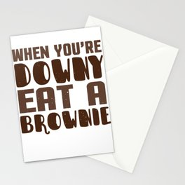 When You're Downy Eat A Brownie Stationery Cards
