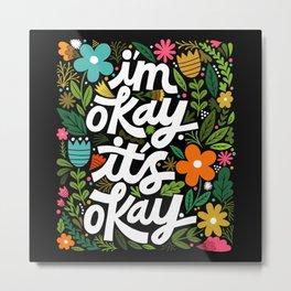 I'm okay. It's okay. Metal Print