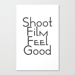 Shoot Film, Feel Good (Big) Canvas Print