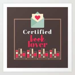 Certified Book Lover. Art Print