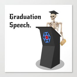 A Sarcastic Graduation Speech by a Skeleton Canvas Print