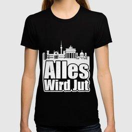 Everything becomes Jut Berliner Akzent Berlin T-shirt