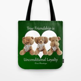 True Friendship is Unconditional Loyalty - Green Tote Bag