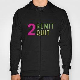 2 Remit 2 Quit Hoody