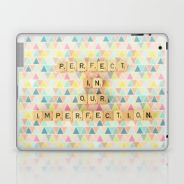 Perfect in Our Imperfection Laptop & iPad Skin