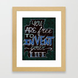Invent Your Life Framed Art Print