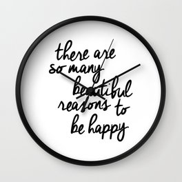 There Are So Many Beautiful Reasons to Be Happy typography poster design home decor bedroom wall art Wall Clock