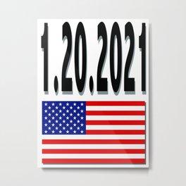 1.20.2021 The day Joe Biden becomes President Metal Print
