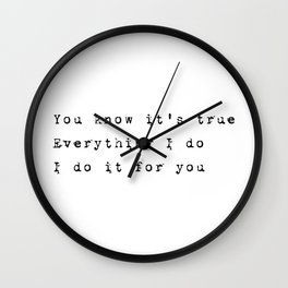 Everything I do, I do it for you - Lyrics collection Wall Clock