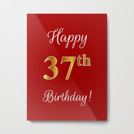 "Elegant ""Happy 37th Birthday!"" With Faux/Imitation Gold-Inspired Color Pattern Number (on Red) Metal Print"